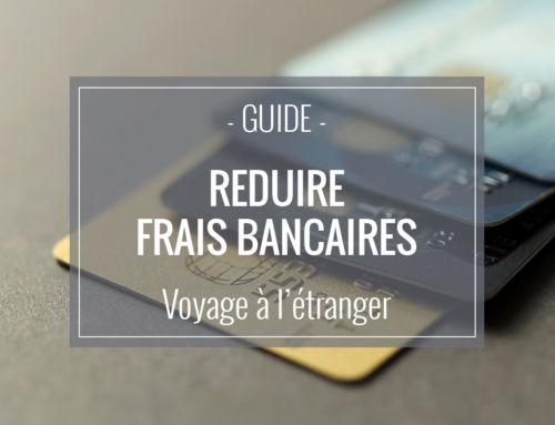 Comment réduire ou supprimer ses frais bancaires en voyage?
