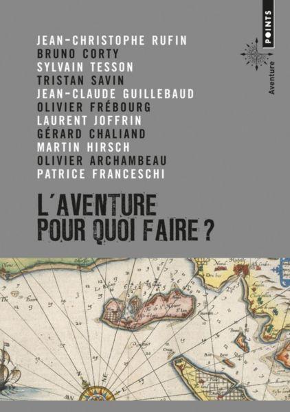 Livre L'aventure pour quoi faire ?