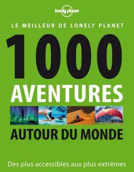 1000 aventures autour du monde (lonely planet)